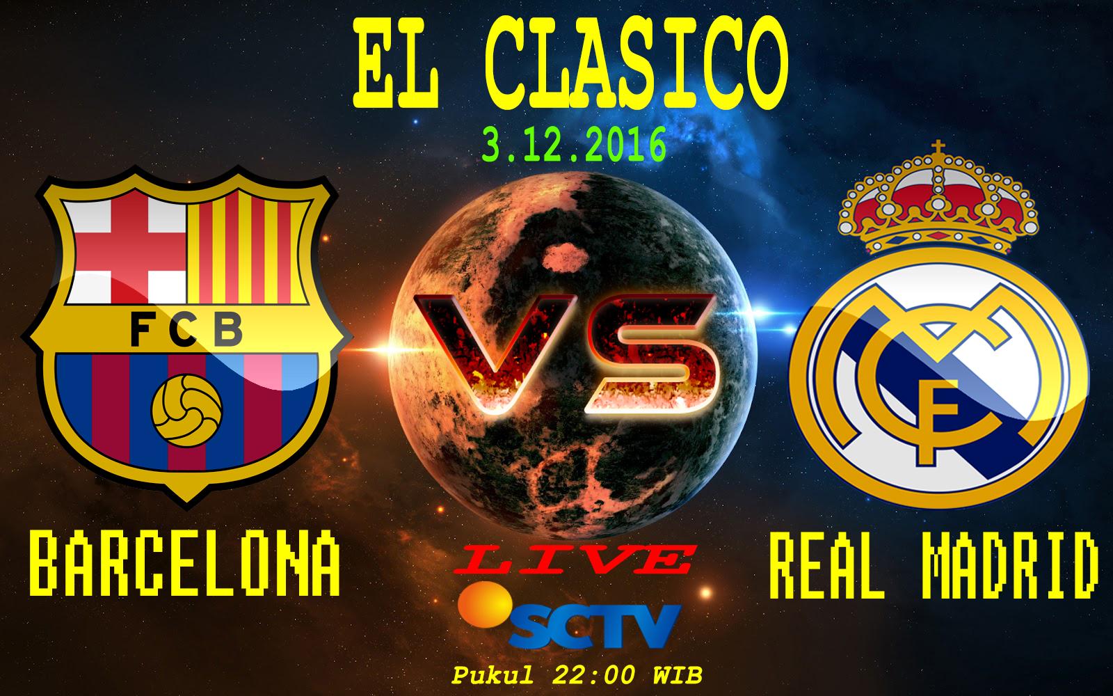 Prediksi El Clasico Barca Vs Madrid 3 Desember 2016