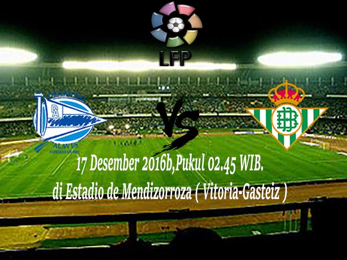 Prediksi Alaves vs Real Betis 17 Desember 2016