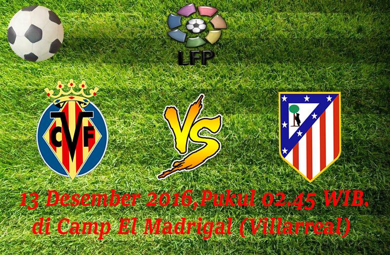 Prediksi Villarreal vs Atl. Madrid 13 Desember 2016