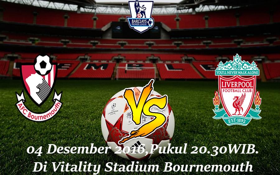 Prediksi Bournemouth vs Liverpool 04 Desember 2016