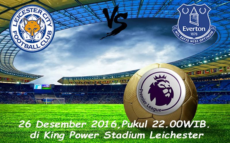 Prediksi Leicester City vs Everton 26 Desember 2016