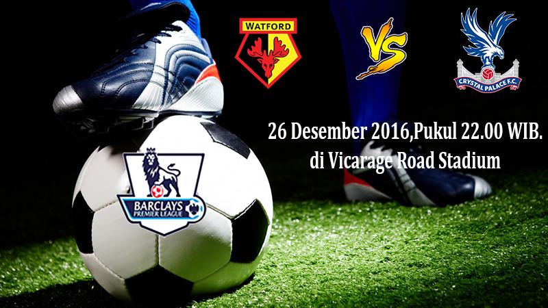 Prediksi Watford vs Crystal Palace 26 Desember 2016